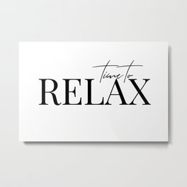 Time to relax Metal Print