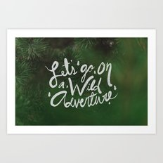 Let's Go on a Wild Adventure through the Forest Art Print