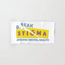 Break stigma around mental health Hand & Bath Towel