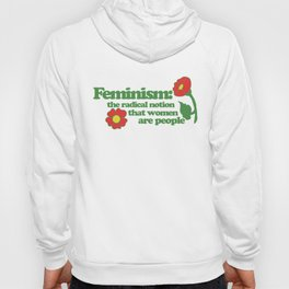 Feminism the radical notion that women are people Hoody