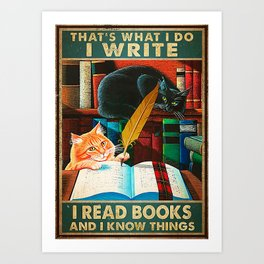 Writer Writer  I Write I Read Books And I Know Things Art Print