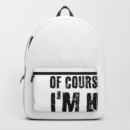OF COURSE I_M RIGHT I_M HAROLD Name Funny Christmas Gift Backpack