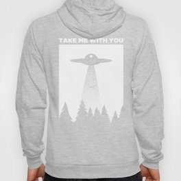 Take Me With You   Funny UFO Alien Abduction Hoody
