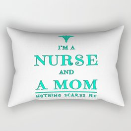 Nurse And Mom - Nothing Scares Me - Mothers Day Graduation Gift Rectangular Pillow