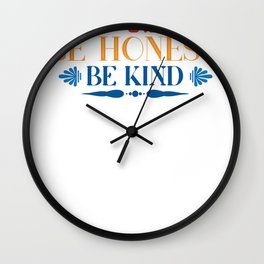 Kindness Be Silly Be Kind Be Honest Wall Clock