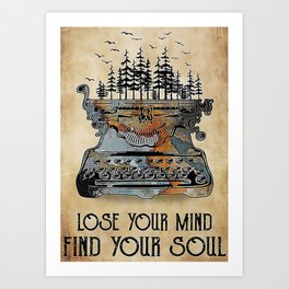 Writer Writer  Lose Your Mind Find Your Soul Art Print