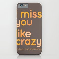 I miss you like crazy iPhone 6s Slim Case
