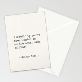Everything you've ever wanted is on the other side of fear. George Addair Stationery Cards