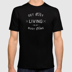 Get Busy Living or Get Busy Dying  LARGE Black Mens Fitted Tee