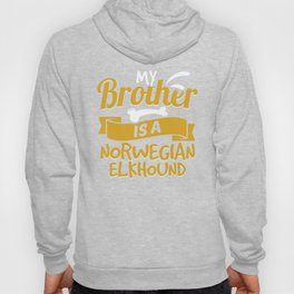 My Brother Is A Norwegian Elkhound Hoody
