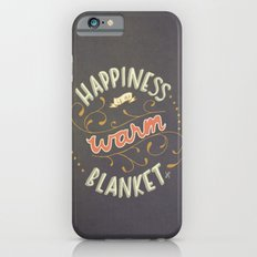 Happiness is a Warm Blanket Slim Case iPhone 6s