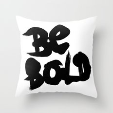Be Bold Throw Pillow