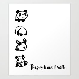 This is How I roll Pandas Art Print