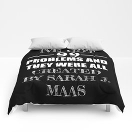 99 Problems All Created by Sarah J. Maas Comforters
