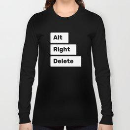 Alt Right Delete Shirts (Dark) Long Sleeve T-shirt
