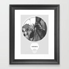 I'm Watching You. Framed Art Print