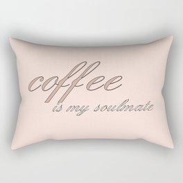 coffee is my soulmate Rectangular Pillow