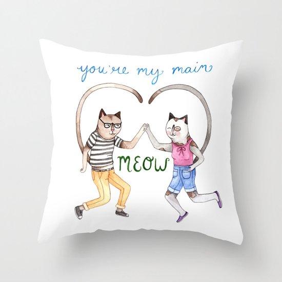 You're My Main Meow Throw Pillow