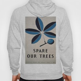 Vintage poster - Spare Our Trees Hoody