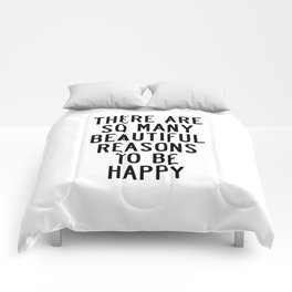 There Are so Many Beautiful Reasons to Be Happy Short Inspirational Life Quote Poster Comforters