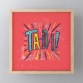 Ta-Da! Framed Mini Art Print