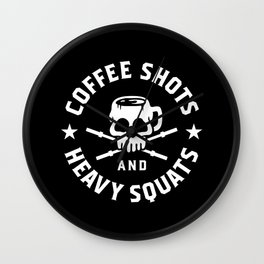 Coffee Shots and Heavy Squats Wall Clock