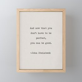 And now that you don't have to be perfect, you can be good Framed Mini Art Print