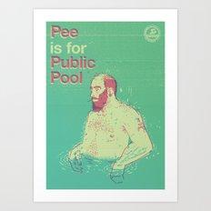 Pee is for Public Pool Art Print