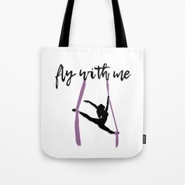 """""""Fly with Me"""" Aerialist Tote Bag"""