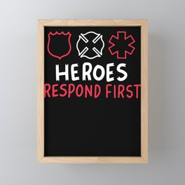 Heroes Respond First EMT Firefighter Hero Support Framed Mini Art Print