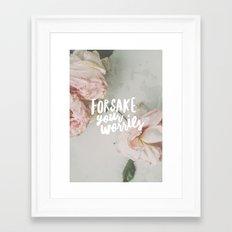 Forsake Your Worries Framed Art Print