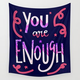 You Are Enough Quote Art - Blue, Pink, White and Purple Wall Tapestry