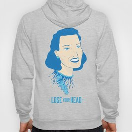 Lose Your Head (Woman) Hoody