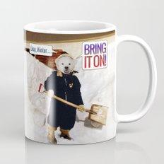 Okay, Winter . . . Bring it on! Mug