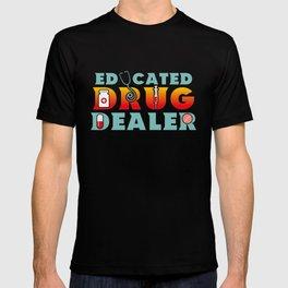 Educated Drug Dealer Funny Pharmacists - Funny Pharmacists Pun Gift T-shirt