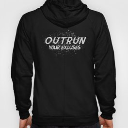 Outrun Your Excuses Hoody