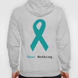 Fear Nothing: Teal Ribbon Hoody