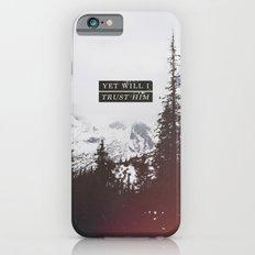 YET WILL I TRUST Slim Case iPhone 6