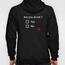Are you drunk? Hoody