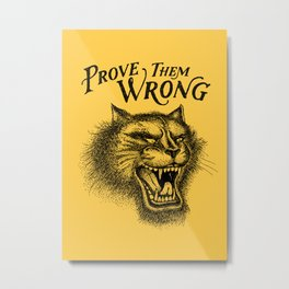PROVE THEM WRONG Metal Print