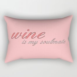 wine is my soulmate Rectangular Pillow