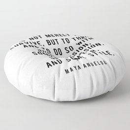 My mission in life is not merely to survive, but to thrive Floor Pillow