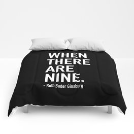 WHEN THERE ARE NINE. - Ruth Bader Ginsburg Comforters