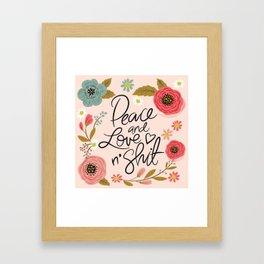 Pretty Sweary: Peace and Love n' Shit Framed Art Print