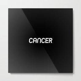 CANCER (BLACK) Metal Print