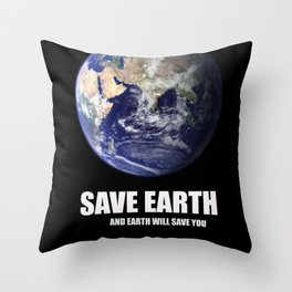 Save planet and planet will save you Throw Pillow