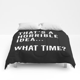 That's A Horrible Idea Funny Quote Comforters