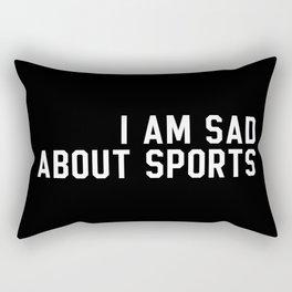 I Am Sad About Sports Rectangular Pillow