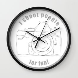 I shoot people for fun Wall Clock