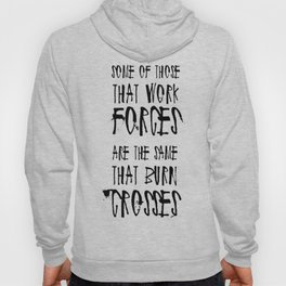 Some of Those That Work Forces Hoody